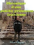 Chronique d'une petite princesse irakienne (French Edition)