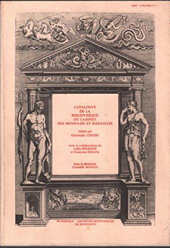 Catalogue de la Bibliothèque du Cabinet des monnaies et médailles de Marseille par Gertrude Cendo