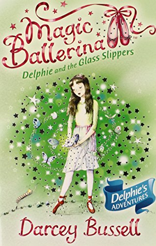 Delphie and the Glass Slippers (Magic Ballerina, Book 4) par Darcey Bussell