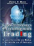Best El libro investings - Condicionantes Psicológicos del Trading o Cómo invertir en Review