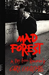 Mad Forest: A Play from Roumania