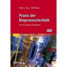 Praxis der Bioprozesstechnik mit virtuellem Praktikum