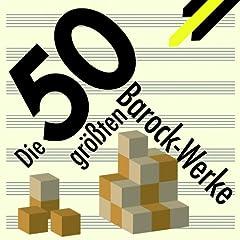 Best of Baroque - Die 50 gr��ten Barock-Werke