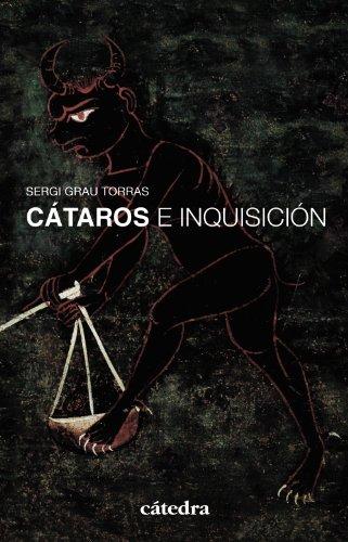 Cátaros e Inquisición : en los reinos hispánicos : siglos XII-XIV por Sergi Grau Torras