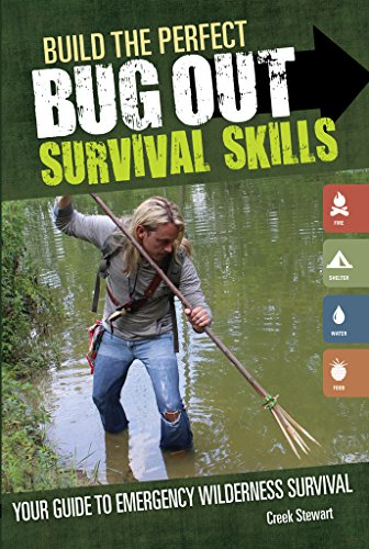 Build the Perfect Bug Out Survival Skills: Your Guide to Emergency Wilderness Survival (English Edition) por Creek Stewart