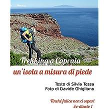 Trekking a Capraia: un'isola a misura di piede (Finché fatica non ci separi)