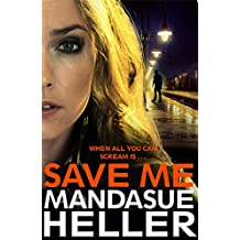 Save Me: The Most Gritty and Gripping Crime Thriller You'll Read This Year