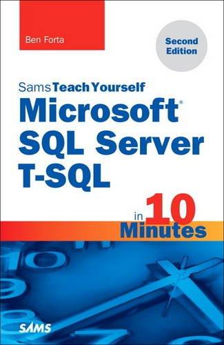 Microsoft SQL Server T-SQL in 10 Minutes, Sams Teach Yourself (Sams Teach Yourself in 10 Minutes)