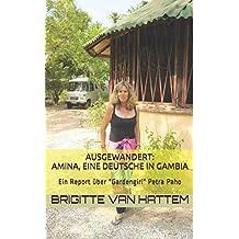 """Ausgewandert:Amina, eine Deutsche in Gambia: Ein Report über """"Gardengirl"""" Petra Paho"""