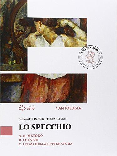 Lo specchio. Vol. A-B-C: Il metodo-I generi-I temi della letteratura. Per le Scuole superiori. Con e-book. Con espansione online