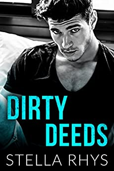 Dirty Deeds (Irresistible Book 3) by [Rhys, Stella]