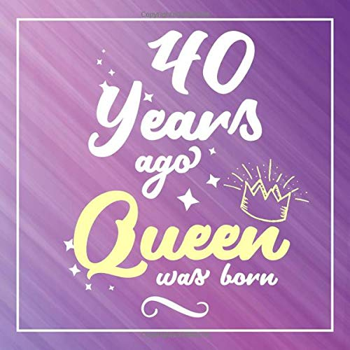 40 Years Ago Queen Was Born: Guest Book For 40 yr Old Birthday Party -  Cute and Funny Keepsake Memory Book For Party Guests to Leave Signatures, ... in - 40th Birthday Guest Book For Women