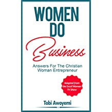 Women Do Business: Answers for the Christian Woman Entrepreneur (English Edition)