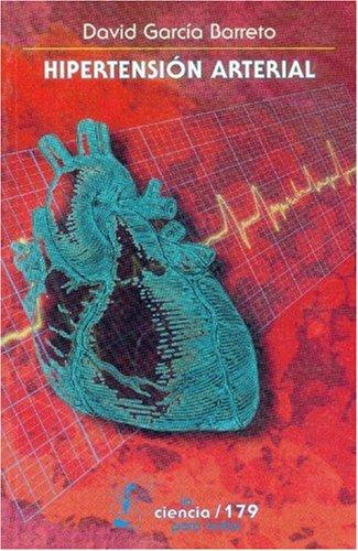 Hipertensión arterial (La ciencia para todos) por David Garcia Barreto