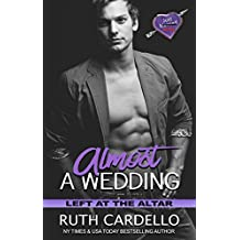 Almost a Wedding (Left at the Altar Book 2)