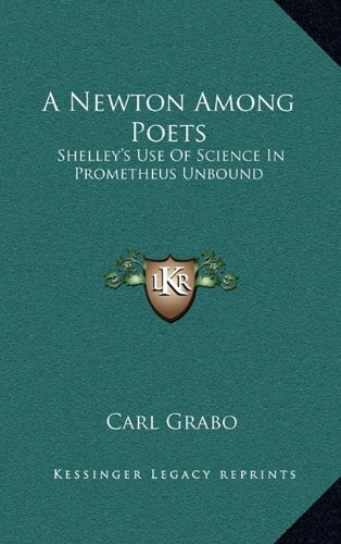 A Newton Among Poets: Shelley's Use of Science in Prometheus Unbound