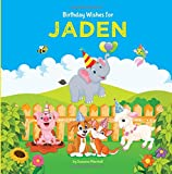 Birthday Wishes for Jaden: Personalized Book with Birthday Wishes for Kids (Birthday Poems for Kids, Personalized Books, Birthday Gifts, Gifts for Kids)
