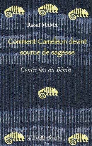 Comment Caméléon devint source de sagesse : Contes fon du Bénin