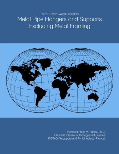 the-2018-2023-world-outlook-for-metal-pipe-hangers-and-supports-excluding-metal-framing