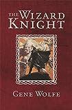 The Wizard Knight (GOLLANCZ S.F.)
