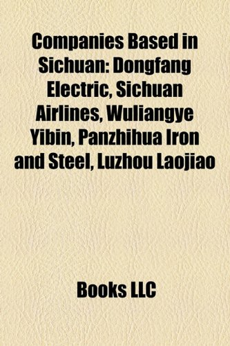 companies-based-in-sichuan-dongfang-electric-sichuan-airlines-wuliangye-yibin-panzhihua-iron-and-ste