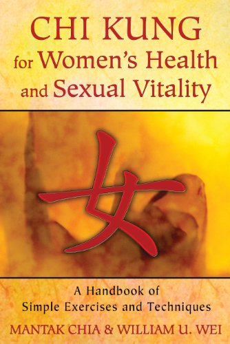 Chi Kung For Womens Health And Sexual Vitality A Handbook Of Simple Exercises And Techniques