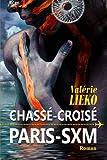 Telecharger Livres Chasse Croise Paris SXM (PDF,EPUB,MOBI) gratuits en Francaise