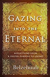 Gazing Into the Eternal: Reflections Upon a Deeper Purpose to Living by Belzebuub (2010-03-01)