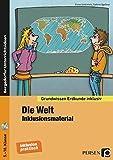 Die Welt - Inklusionsmaterial Erdkunde: 5. bis 10. Klasse (Grundwissen inklusiv)