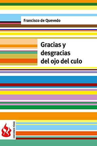 Gracias y desgracias del ojo del culo: (low cost). Edición limitada (Ediciones Fénix) por Francisco de Quevedo