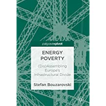 Energy Poverty: (Dis)Assembling Europe's Infrastructural Divide