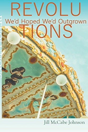 Revolutions We'd Hoped We'd Outgrown por Jill McCabe Johnson