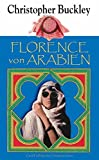 Florence von Arabien (Gerd Haffmans bei Zweitausendeins) - Christopher Buckley