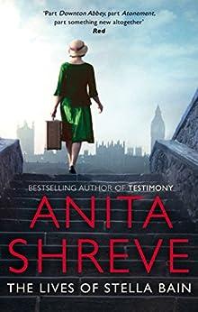 The Lives of Stella Bain by [Shreve, Anita]