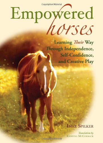 Empowered Horses: Learning Their Way Through Independence, Self-Confidence, and Creative Play