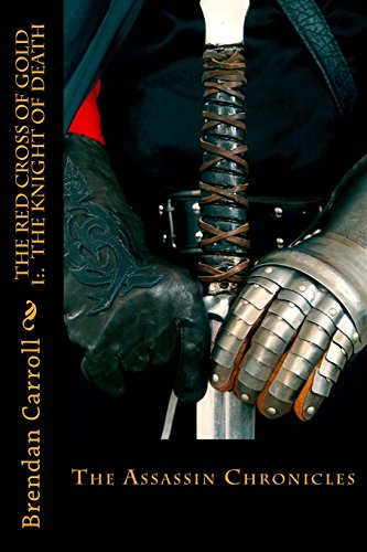 the-red-cross-of-gold-i-the-knight-of-death-a-templar-novel-volume-1