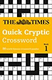 The Times Quick Cryptic Crossword book 1: 80 challenging quick cryptic crosswords fro...