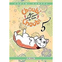 Choubi-Choubi, Mon chat pour la vie T05
