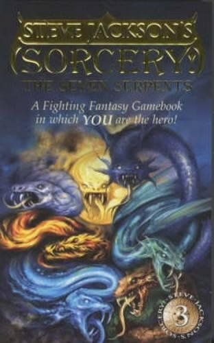 Sorcery!: Seven Serpents: Seven Serpents v. 3 (Fighting Fantasy)