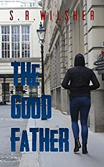 The Good Father (English Edition) di [Wilsher, S.R]