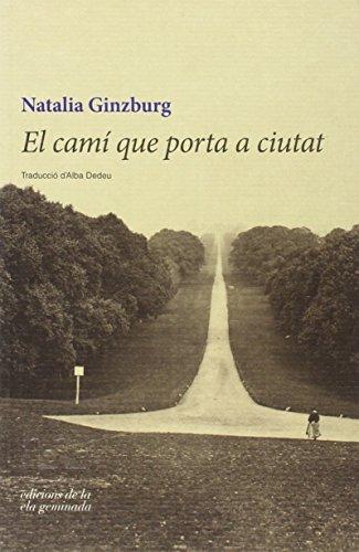 El Camí Que Porta A La Ciutat (Trivium) por Natalia Ginzburg