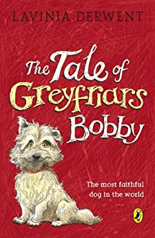The Tale of Greyfriars Bobby (Young Puffin Books) by [Derwent, Lavinia]