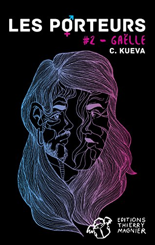 Les Porteurs - Tome 2: #2 - Gaëlle par C. Kueva