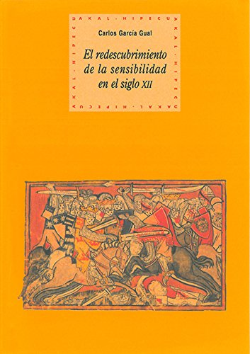 El redescubrimiento de la sensibilidad (Historia del pensamiento y la cultura nº 19) por Carlos García Gual