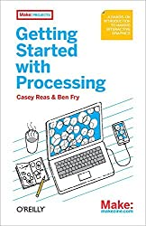Getting Started with Processing by Casey Reas (2010-07-02)