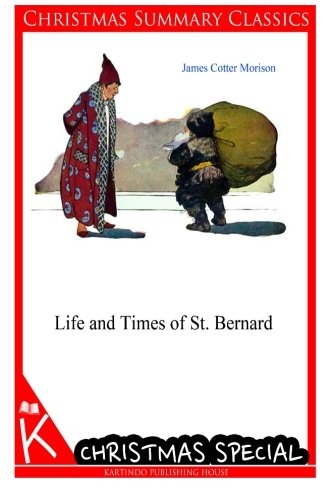 Life and Times of St. Bernard [Christmas Summary Classics] por James Cotter Morison
