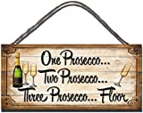 Shabby Chic Wooden Funny Sign Wall Plaque One Prosecco Two Prosecco Three Prosecco Floor Gift Present