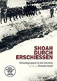 Shoah Durch Erschiessen:Einsatzgruppen I d.Ukraine [Import anglais]