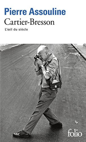 Henri Cartier-Bresson : L'Oeil du siècle par Pierre Assouline