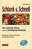 Schlank & Schnell: Die schnelle Küche nach der Montignac-Methode